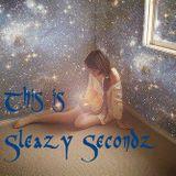 Sleazy Secondz - WhisperToMeTheSecret