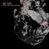 DJ Rio Flying High Radio Sessions Mix #523
