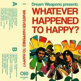 WHATEVER HAPPENED TO HAPPY? By DJ Lemon Fogg