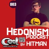 Hitman - Hedonism Podcast 003 (Cool Fm 22_05_14)