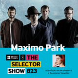 The Selector (Show 823 Ukrainian version) w/  Maximo Park & MANT