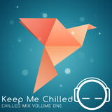 Chilled Mix Volume 1 by Keep Me Chilled