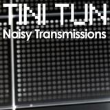 NOISY TRANSMISSIONS radio show by TiNi TuN 046