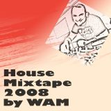 DJ WAM - The House Mixtape 2008 (Vocal Warmup House)