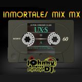 Johnny Dj - Inmortales Mix MX