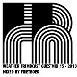 Weather Fremdcast Guestmix 15 - mixed by Frietboer