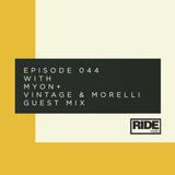 Ride Radio 044 with Myon + Vintage & Morelli Guest Mix