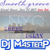 DJ MasterP Smooth Groove NYC  JAN 2017 (Boiler Room)