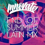 dj innovate end of summer latin mix