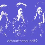 Devour The Sound #2 - 15.04.2019