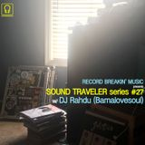 SOUND TRAVELER Series #27 ft. DJ Rahdu (Bamalovesoul)