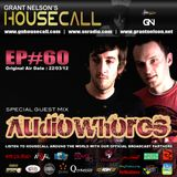 Housecall EP#60 (22/03/12) incl. a guest mix from Audiowhores