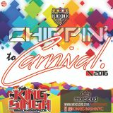 KING SINGH - CHIPPIN' TO CARNIVAL 2016