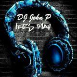 Dj John P house mix