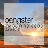 Bangster Mixtape 4 (June 2013) (my summer deep)