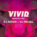 VIVIS MONTHLY MIX 6 DJ AKKAN & DJ RECALL