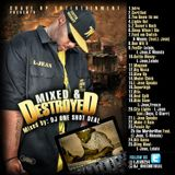 L-JEAN MIXTED & DESTROYED HOSTED BY DJ ONE SHOT DEAL (THE MOST HATED BLEND DJ PERIOD)