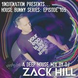 House Bunny Series DJ ZACK HILL