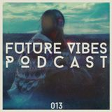 Future Vibes Podcast 013