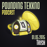 Trish - Pounding Tekkno Podcast #13