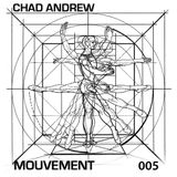 Chad Andrew - Mouvement Podcast #005 - June