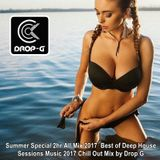Summer Special 2hr All Mix 2017 ♦ Best of Deep House Sessions Music 2017 Chill Out Mix ♦ by Drop G