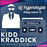 DJ Hypnotyza - Flush The Format - Kidd Kraddick Morning Show 03-13-20