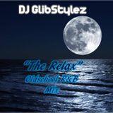 """DJ GlibStylez - The """"Relax"""" (Oldschool R&B Mix)"""