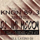 KNON CUMBIA-OLDSCHOOL-LATIN MIX DJ JIMI M 6-28-2016