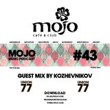 GUEST MIX BY KOZHEVNIKOV FOR MOJO
