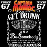 Episode 67 / Get Drunk and Be Somebody