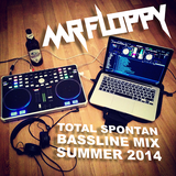 MR FLOPPY - TOTAL SPONTAN BASSLINE MIX - SUMMER 2014