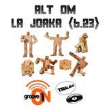 Alt Om - La Joaka (6.23)