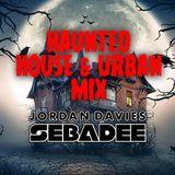 HAUNTED HOUSE & URBAN MIX -  SEBADEE VS JORDAN DAVIES