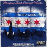 FUTURE HOUSE MIX 61 [Bringing Back Chicago House]