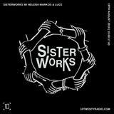 Sisterworks w/ Helena Markos & Luce - 19th August 2018