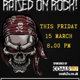 RAISED ON ROCK EDITION #26 FRIDAY 15th MARCH 2019 COMPLETE SHOW