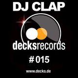 DJ Clap - Decks Records Podcast Edition 015