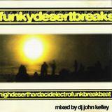 Funkydesertbreaks - Mixed by DJ John Kelley 1996 CD