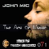 The Art of Music 071 with John Mig - Guest Mix Simon Templar