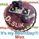 DJ SLiK - It's My BornDay! (Bashment, R&B ... more)