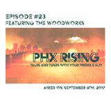 PHX Rising Episode #23 The Woodworks