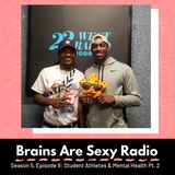 Brains Are Sexy S5 E8: Student Athletes and Mental Health Pt. 2