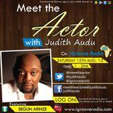 Meet The Actor with Judith Audu  ft Segun Arinze