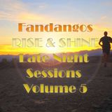 Fandango's Late Night Sessions Volume 5 'Rise and Shine'