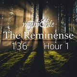 myni8hte - The Reminense 136 - Hour 1