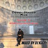 DEEP HOUSE MIX EPISODE #41