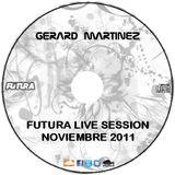 Futura Live Session Noviembre 2011 By Gerard Martinez