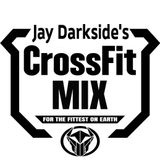 Jay Darkside's CrossFit Mix