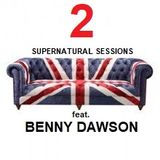 Supernatural Sessions - Benny Dawson and My House Radio.fm